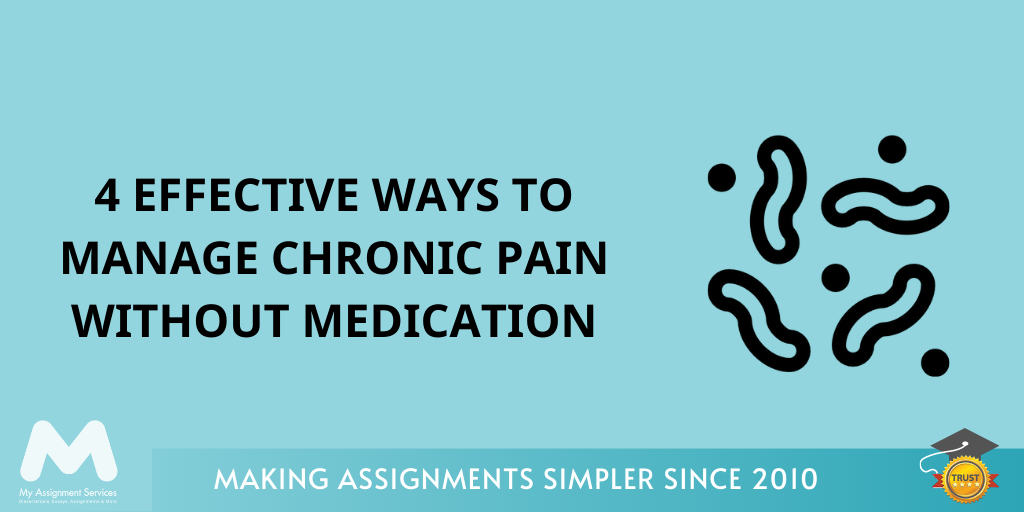 4 Effective Ways to Manage Chronic Pain Without Medication
