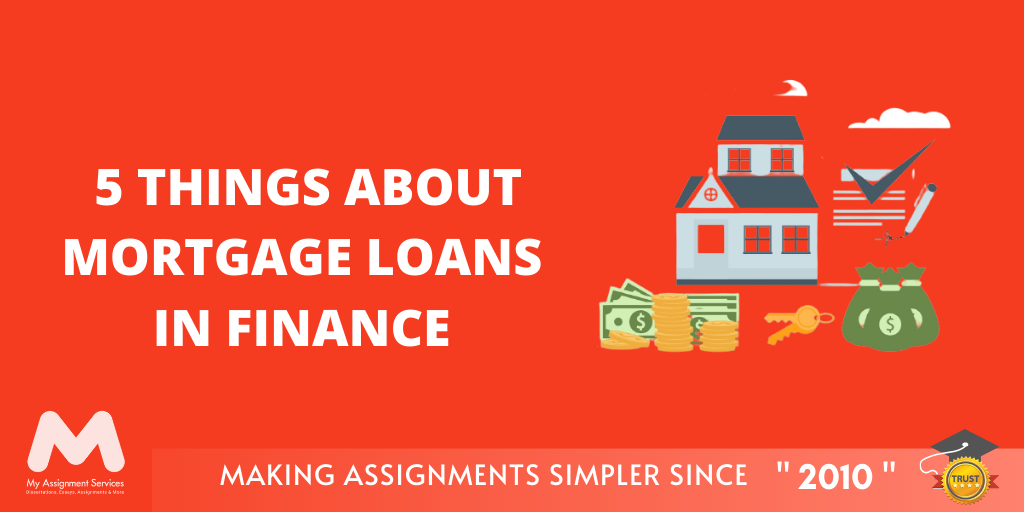 5 Things About Mortgage Loans In Finance