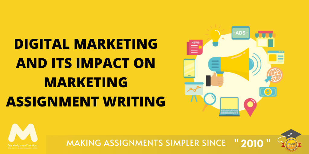 The Booming Age Of Digital Marketing: Impact On Marketing Assignment Writing!
