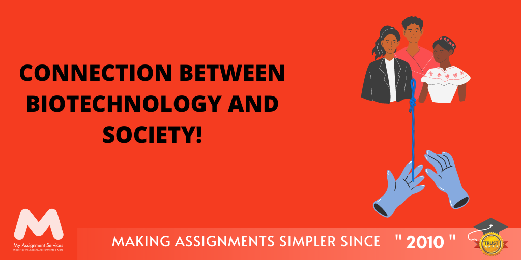 Get To Know More About The Interesting Connection Between Biotechnology And Society!