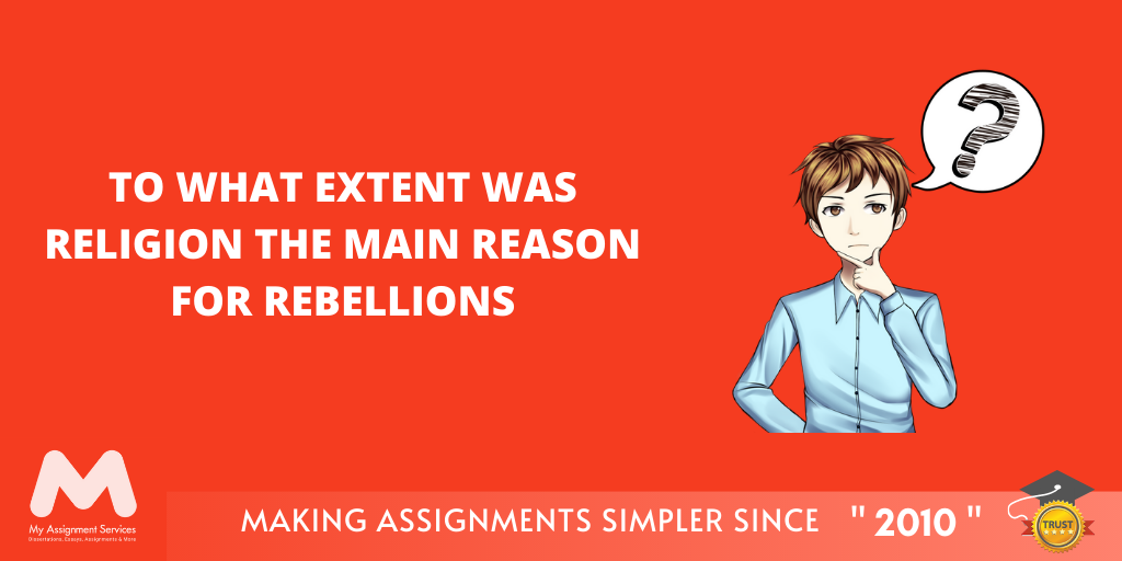 To What Extent Was Religion the Main Reason for Rebellions