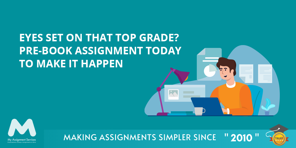Eyes Set On That Top Grade? Pre-book Assignment Today To Make It Happen