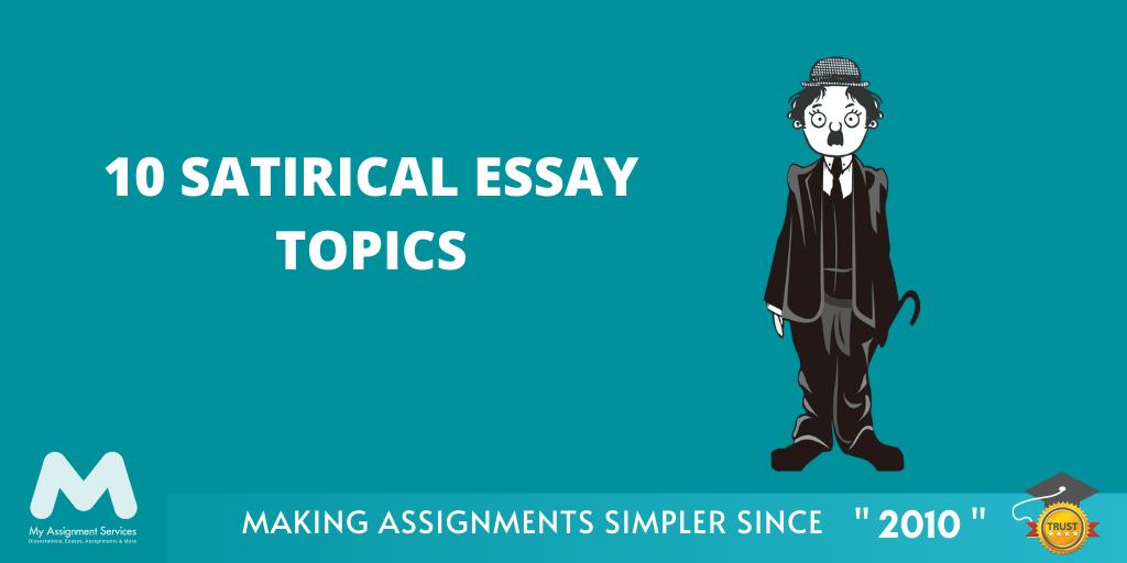 10 Satirical Essay Topics