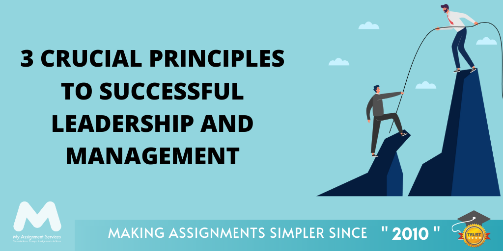 3 Crucial Principles to Successful Leadership