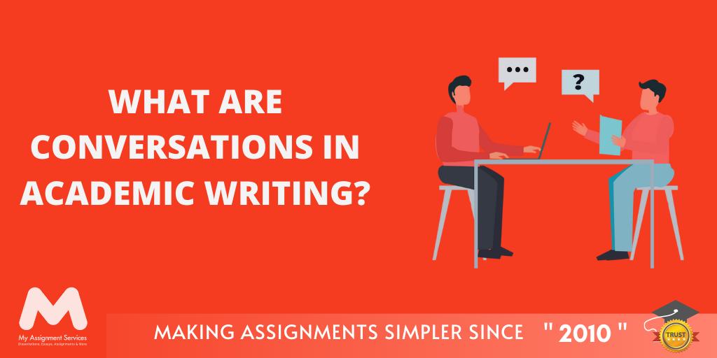 Conversation Of Academic Writing