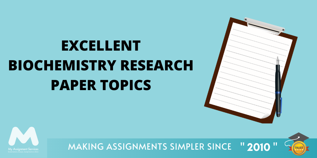 Excellent Biochemistry Research Paper Topics