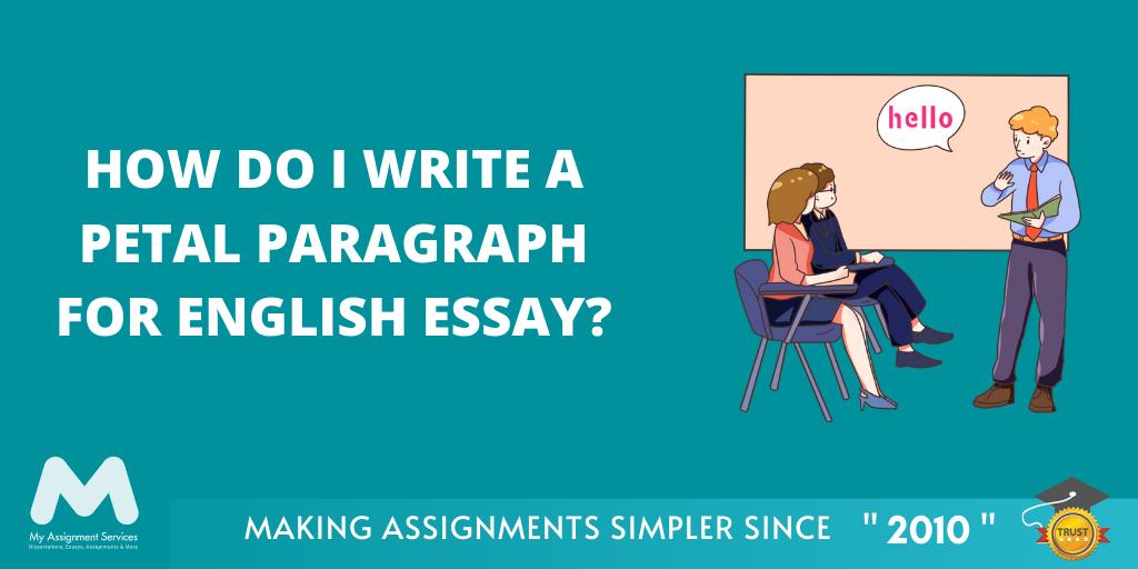 How Do I Write a Petal Paragraph for English Essay?