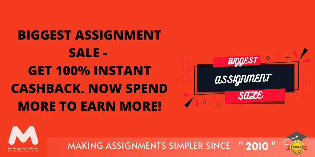 Biggest Assignment Sale - Get 100% Instant Cashback. Now Spend More to Earn More!